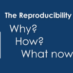 The Reproducibility Crisis: Why? How? What Now?