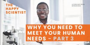 Why You Need to Meet Your Human Needs