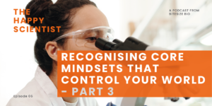 Recognizing the Core Mindsets that Control Your World